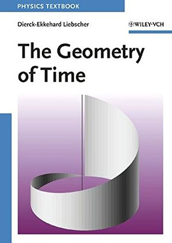 The Geometry of Time (Physics Textbook) (9783527405671)