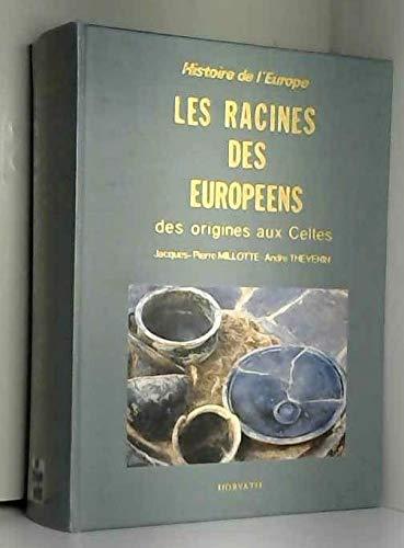 Les racines des européens : des origines aux celtes par Millotte (Relié)