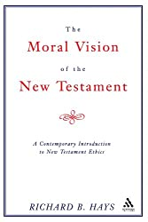The Moral Vision of the New Testament: A Contemporary Introduction To New Testament Ethics