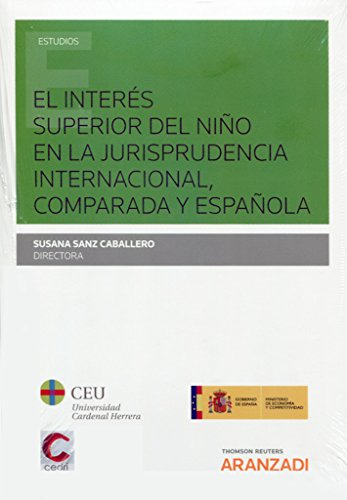 El interés superior del niño en la jurisprudencia internacional, comparada y española (Monografía) por Susana Sanz Caballero
