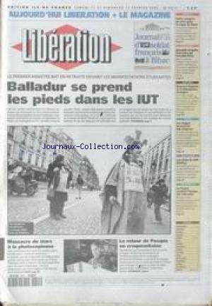 LIBERATION [No 4272] du 11/02/1995 - BALLADUR SE PREND LES PIEDS DANS LES IUT MASSACRE DE STARS A LA PHOTOCOPIEUSE LE RETOUR DE PASQUA EN CROQUEMITAINE L' ARGENT DE LA PAIX MANQUE A ARAFA