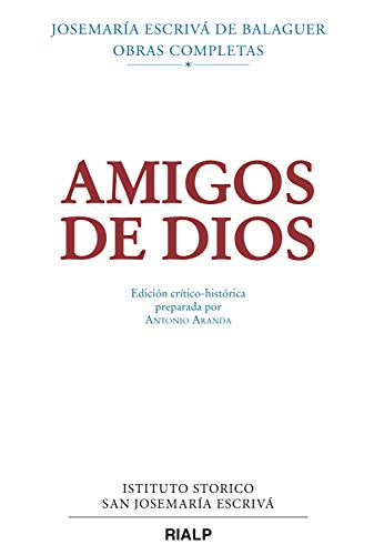 Amigos de Dios (crítico-histórica) (Libros de Josemaría Escrivá de ...