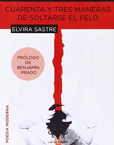 Cuarenta y tres maneras de soltarse el pelo por Elvira Sastre