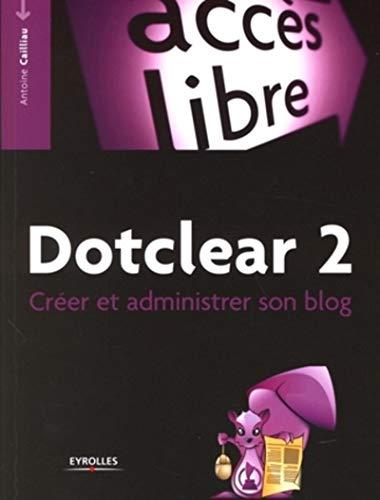 Dotclear 2 : Créer et administrer son blog