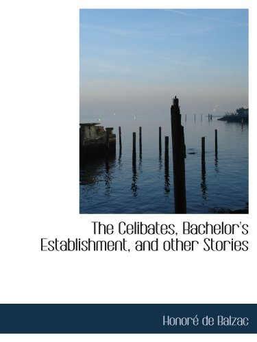 The Celibates, Bachelor's Establishment, and other Stories