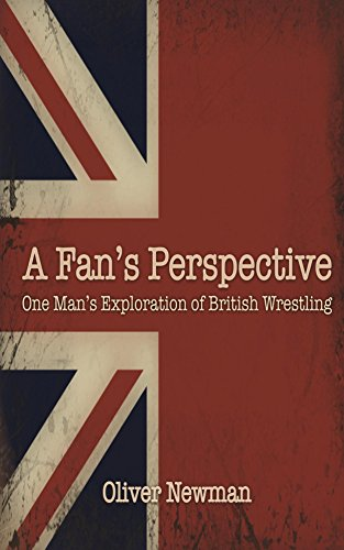 a-fans-perspective-one-mans-exploration-of-british-wrestling-english-edition