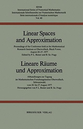 Linear spaces and approximation. Proceedings of the conference held at the Oberwolfach Mathematical Research Institute, August 20-27, 1977 (International Series of Numerical Mathematics, Vol.40)