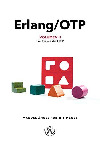 Erlang/OTP Volumen II: Las Bases de OTP