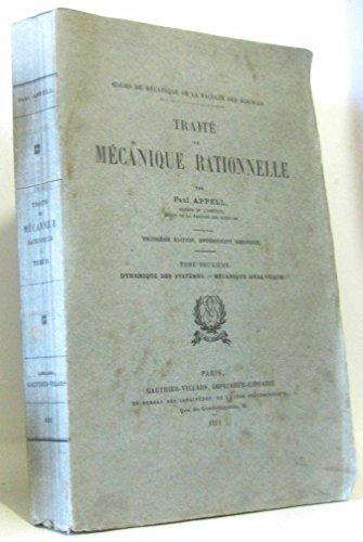 Traité de mécanique rationnelle, tome deuxième Dynamique des systèmes -mécanique analytique