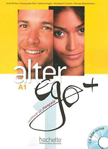 Alter ego+ 1: Méthode de français / Livre de l'élève - Kursbuch mit CD-ROM und Parcours digital®
