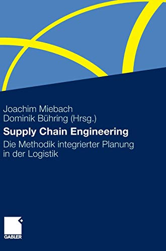 Supply Chain Engineering: Die Methodik integrierter Planung in der Logistik