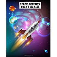 Space Activity Book for Kids: A Variety of Planets, Solar System, Astronauts and Fantastic Outer Space Coloring Pages for Children - Space Enthusiasts ... Gifts Space Coloring Pages for Relaxation