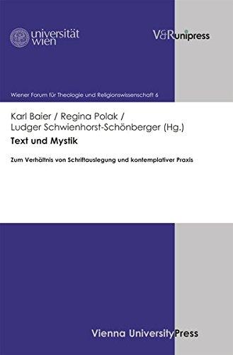 Text und Mystik: Zum Verhältnis von Schriftauslegung und kontemplativer Praxis (Wiener Forum für Theologie und Religion)
