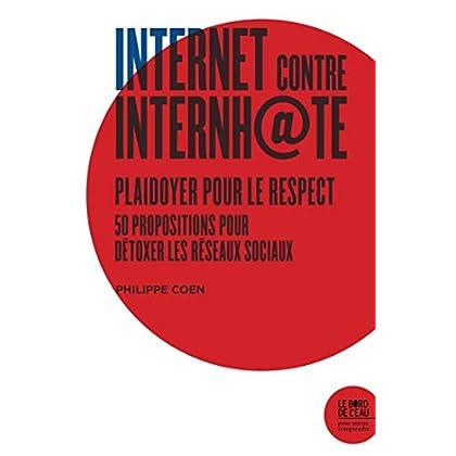 INTERNET CONTRE INTERNHATE: 50 Propositions pour détoxer les réseaux sociaux (Pour mieux comprendre)