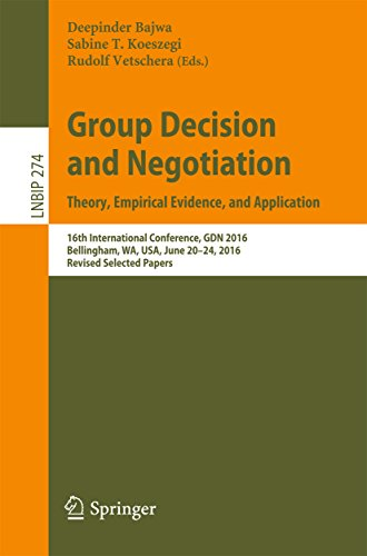 Group Decision and Negotiation: Theory, Empirical Evidence, and Application: 16th International Conference, GDN 2016, Bellingham, WA, USA, June 20-24, ... Processing Book 274) (English Edition) -