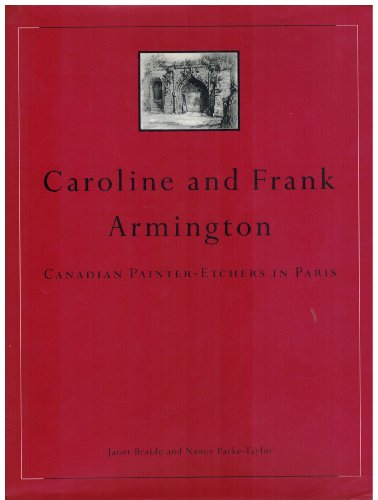 Caroline and Frank Armington: Canadian painter-etchers in Paris