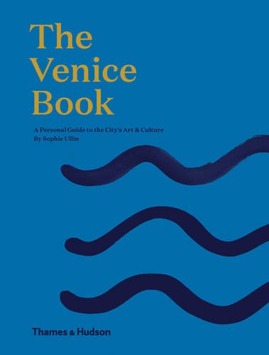 The Venice Book: A Personal Guide to the City's Art & Culture -