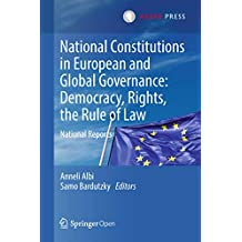 National Constitutions in European and Global Governance: Democracy, Rights, the Rule of Law: National Reports (English Edition)