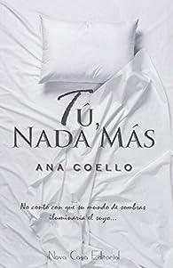 Tú, nada más par Ana Coello Coello