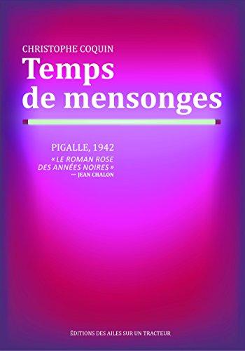 Temps de mensonges - Pigalle, 1942. par Christophe Coquin