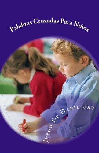 Palabras Cruzadas Para Niños: Juego De Habilidad