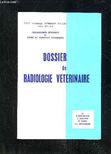 DOSSIER DE RADIOLOGIE VETERINAIRE par MORAILLON / SEVESTRE / CLERC / POUCHELON