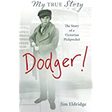 Dodger: The Story of a Victorian Pickpocket (My Story)