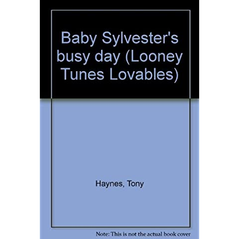 Baby Sylvester's busy day (Looney Tunes Lovables)