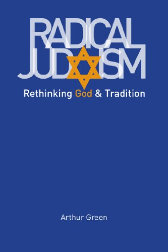 Radical Judaism: Rethinking God and Tradition (The Franz Rosenzweig Lecture Series) (English Edition)