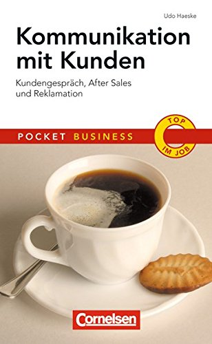 Kommunikation mit Kunden: Kundengespräch, After Sales und Reklamation (Cornelsen Scriptor - Pocket Business)