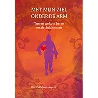Met mijn ziel onder de arm: tussen welkom heten en afscheid nemen - Mets Arms