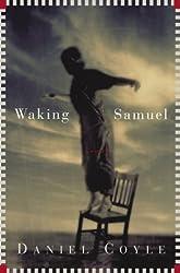 Waking Samuel by Daniel Coyle (1-Sep-2003) Hardcover