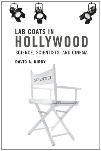 Lab Coats in Hollywood: Science, Scientists, and Cinema (Mit Press)