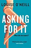 Asking For It (Winner of the Irish Book Awards 2015) by Louise O'Neill (2015-09-03)