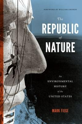 [(The Republic of Nature: An Environmental History of the United States)] [Author: Mark Fiege] published on (July, 2013)