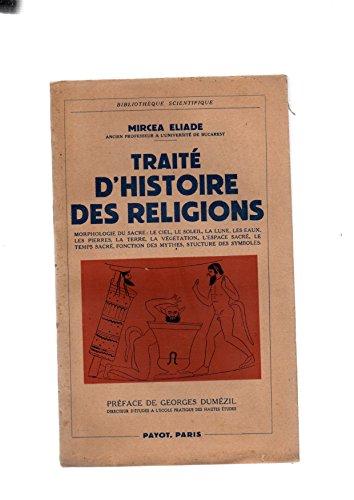 Traité d'histoire des religions - editions payot paris 1949 -