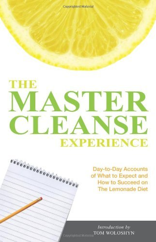 Master Cleanse-diät (The Master Cleanse Experience: Day-to-Day Accounts of What to Expect and How to Succeed on the Lemonade Diet (English Edition))