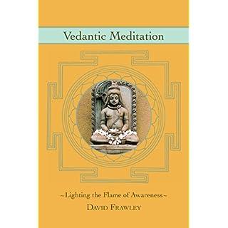 Vedantic Meditation: Lighting the Flame of Awareness (English Edition)