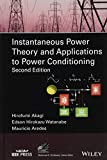 Instantaneous Power Theory and Applications to Power Conditioning (IEEE Series on Power Engineering, Band 62) - Hirofumi Akagi, Edson Hirokazu Watanabe, Mauricio Aredes