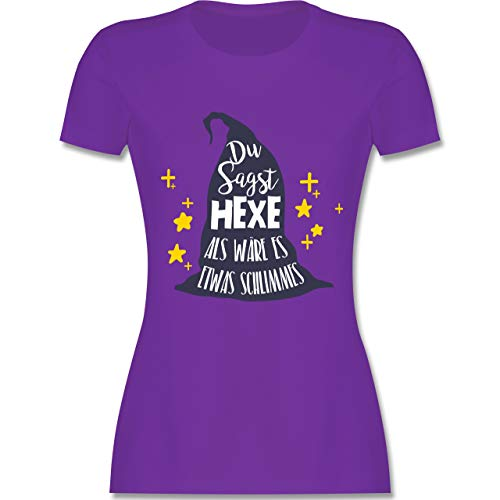 Halloween - Du sagst Hexe als wäre es etwas Schlimmes - M - Lila - L191 - Damen Tshirt und Frauen T-Shirt