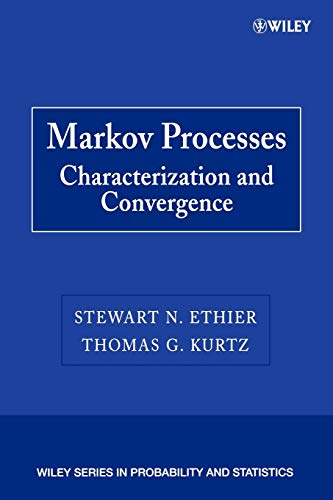Markov Processes: Characterization and Convergence (Wiley Series in Probability and Statistics)
