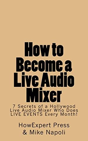 How to Become a Live Audio Mixer: 7 Secrets of