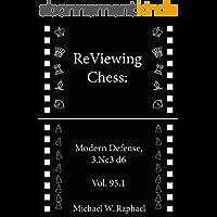 ReViewing Chess: Modern, 3.Nc3 d6, Vol. 95.1 (English Edition)