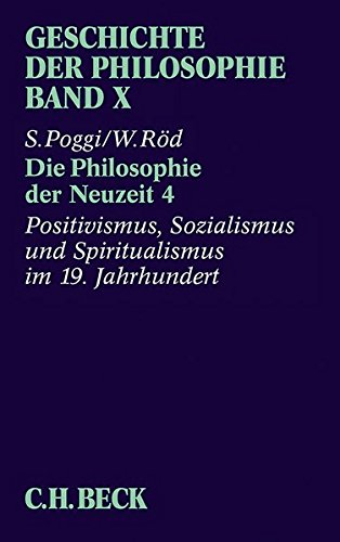 Geschichte der Philosophie, in 12 Bdn., Bd.10, Positivismus, Sozialismus und Spiritualismus im 19. Jahrhundert