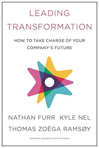 Leading Transformation: How to Take Charge of Your Company\'s Future ...