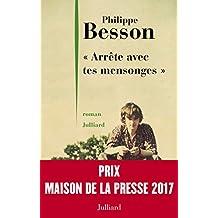 """"""" Arrête avec tes mensonges """" - Prix Maison de la presse 2017 (Hors collection) (French Edition)"""