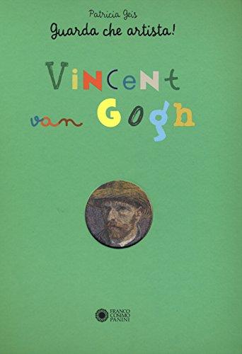 Vincent Van Gogh. Guarda che artista!
