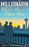 Millionärin wider Willen: Elenas Haus