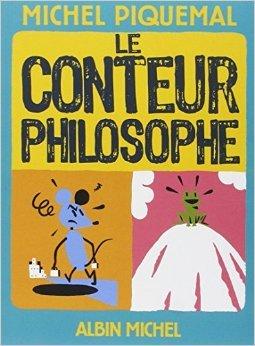 Le conteur philosophe de Michel Piquemal ,Pierre Olivier Leclerc ,Emmanuel Kerner ( 9 juin 2010 )