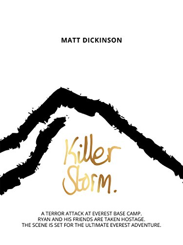 Killer Storm: A terror attack at Everest Base Camp. Ryan and ...